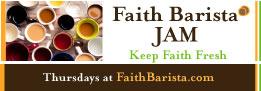 http://www.faithbarista.com/join-faith-barista-jam-thursdays/